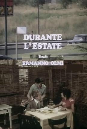 Durante l'Estate - regia Ermanno Olmi